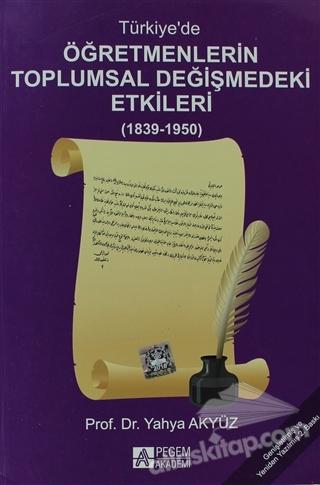 TÜRKİYE'DE ÖĞRETMENLERİN TOPLUMSAL DEĞİŞMEDEKİ ETKİLERİ (  )