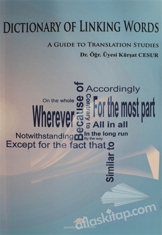 DİCTİONARY OF LİNKİNG WORDS ( A GUİDE TO TRANSLATİON STUDİES )