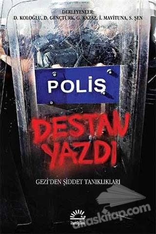 POLİS DESTAN YAZDI ( GEZİ'DEN ŞİDDET TANIKLIKLARI )