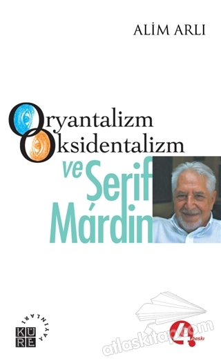 ORYANTALİZM OKSİDENTALİZM VE ŞERİF MARDİN (  )