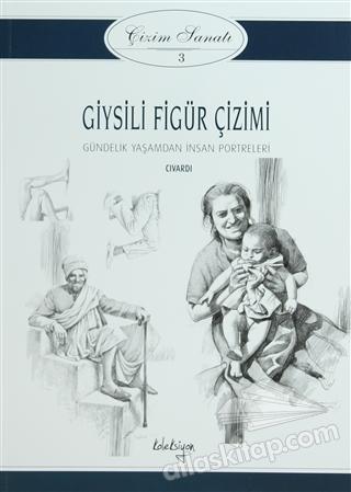 GİYSİLİ FİGÜR ÇİZİMİ - ÇİZİM SANATI SERİSİ 3 (  )