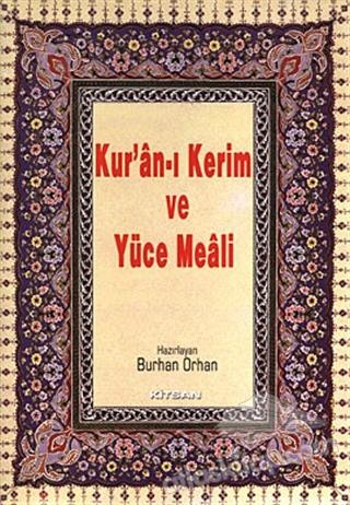 KUR'AN-I KERİM VE YÜCE MEALİ 3'LÜ (HAFIZ BOY) (  )