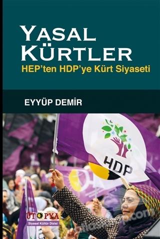 YASAL KÜRTLER ( HEP'TEN HDP'YE KÜRT SİYASETİ )
