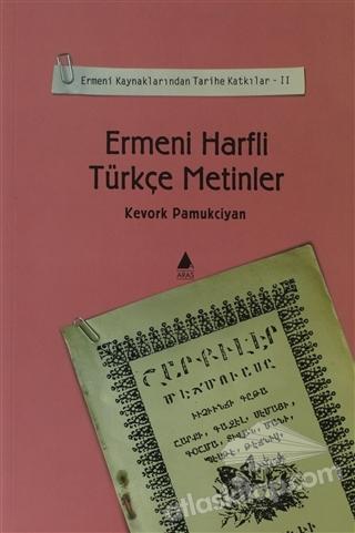 ERMENİ HARFLİ TÜRKÇE METİNLER ( ERMENİ KAYNAKLARINDAN TARİHE KATKILAR - 2 )