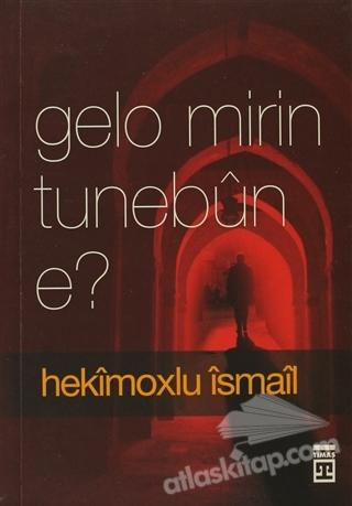 GELO MİRİN TUNEBUN E? (  )