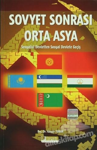 SOVYET SONRASI ORTA ASYA ( SOSYALİST DEVLETTEN SOSYAL DEVLETE GEÇİŞ )