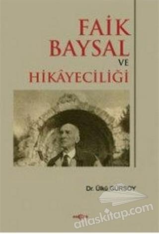 FAİK BAYSAL VE HİKAYECİLİĞİ (  )