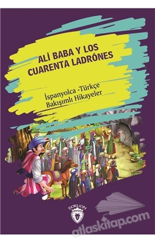 ALİ BABA Y LOS CUARENTA LADRONES (ALİ BABA VE KIRK HARAMİLER) İSPANYOLCA TÜRKÇE BAKIŞIMLI HİKAYELER (  )