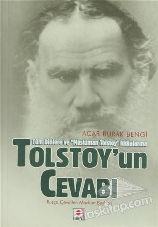 TOLSTOY'UN CEVABI ( TÜM DİNLERE VE MÜSLÜMAN TOLSTOY İDDİALARINA )