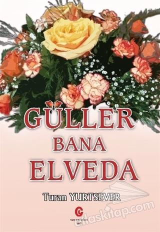 GÜLLER BANA ELVEDA (  )