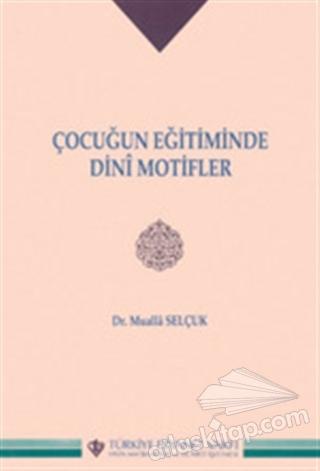 ÇOCUĞUN EĞİTİMİNDE DİNİ MOTİFLER (  )
