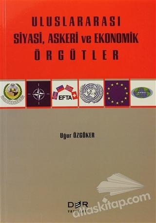 ULUSLARARASI SİYASİ, ASKERİ VE EKONOMİK ÖRGÜTLER (  )