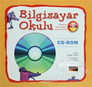 BİLGİSAYAR OKULU ( KİTABIYLA BİRLİKTE CD-ROM )