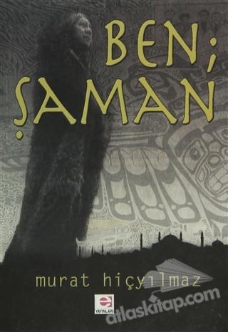 BEN ŞAMAN (  )