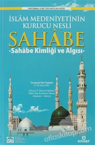 İSLAM MEDENİYETİNİN KURUCU NESLİ SAHABE 1 ( SAHABE KİMLİĞİ VE ALGISI )