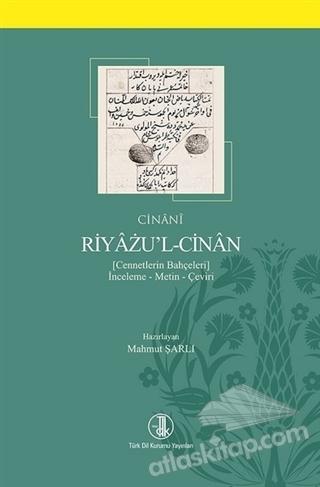 RİYAZU'L-CİNAN ( CENNETLERİN BAHÇELERİ - İNCELEME - METİN - ÇEVİRİ )