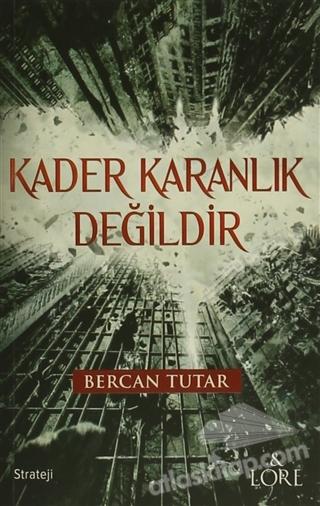 KADER KARANLIK DEĞİLDİR (  )