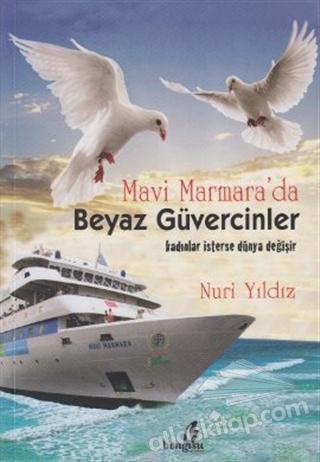 MAVİ MARMARA'DA BEYAZ GÜVERCİNLER (  )