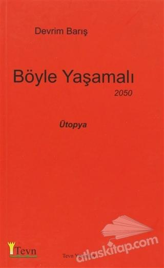 BÖYLE YAŞAMALI ( ÜTOPYA (2007-2050) )
