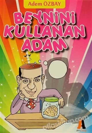 BEYNİNİ KULLANAN ADAM (  )