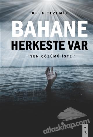 BAHANE HERKESTE VAR ( SEN ÇÖZÜMÜ İSTE )