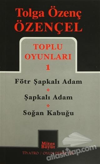 TOLGA ÖZENÇ ÖZENÇEL TOPLU OYUNLARI 1 ( FÖTR ŞAPKALI ADAM / ŞAPKALI ADAM / SOĞAN KABUĞU )