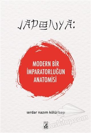 JAPONYA: MODERN BİR İMPARATORLUĞUN ANATOMİSİ (  )