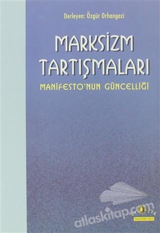 MARKSİZM TARTIŞMALARI MANİFESTO'NUN GÜNCELLİĞİ (  )