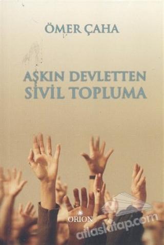 AŞKIN DEVLETTEN SİVİL TOPLUMA (  )