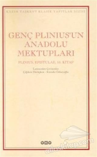 GENÇ PLİNİUS'UN ANADOLU MEKTUPLARI PLİNİUS, EPİSTULAE, 10. KİTAP (  )