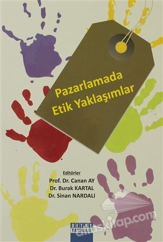 PAZARLAMADA ETİK YAKLAŞIMLAR (  )