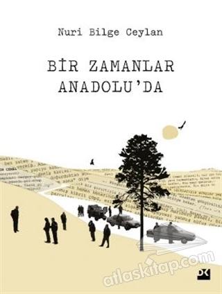 BİR ZAMANLAR ANADOLU'DA (  )