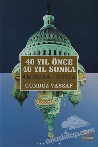 40 YIL ÖNCE 40 YIL SONRA ( AMERİKA RUSYA )