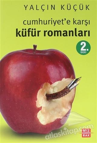 CUMHURİYET'E KARŞI KÜFÜR ROMANLARI (  )