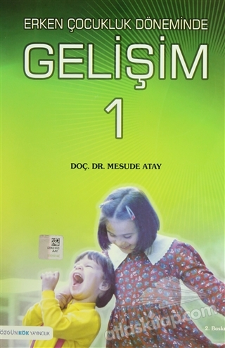 ERKEN ÇOCUKLUK DÖNEMİNDE GELİŞİM 1 (  )