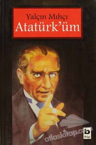 ATATÜRK'ÜM (  )