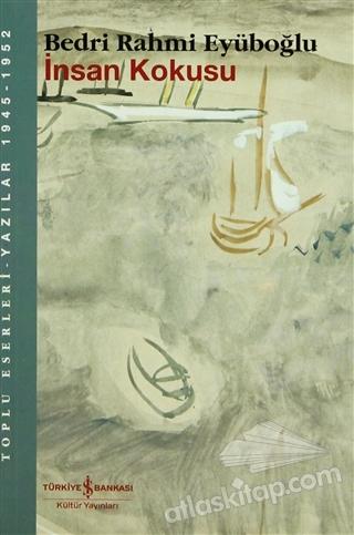 İNSAN KOKUSU TOPLU ESERLERİ - YAZILAR 1945-1952 (  )