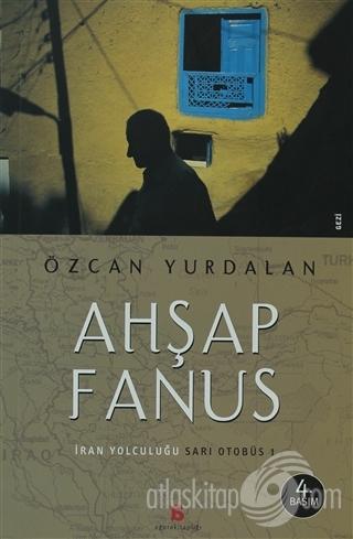 AHŞAP FANUS ( İRAN YOLCULUĞU - SARI OTOBÜS 1 )