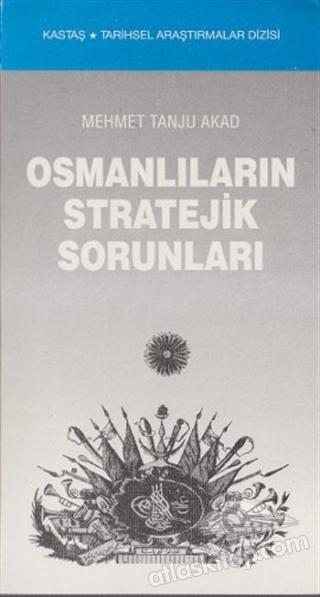 OSMANLILARIN STRATEJİK SORUNLARI (  )
