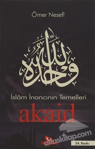 İSLAM İNANCININ TEMELLERİ AKAİD (  )