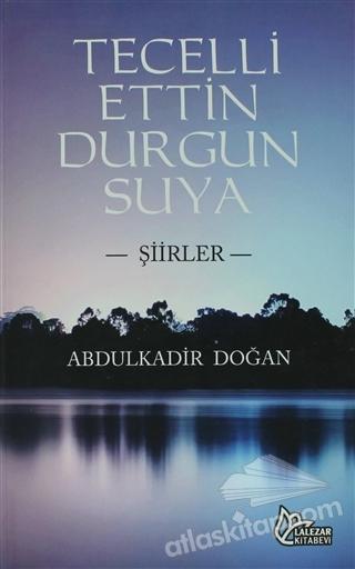 TECELLİ ETTİN DURGUN SUYA (  )