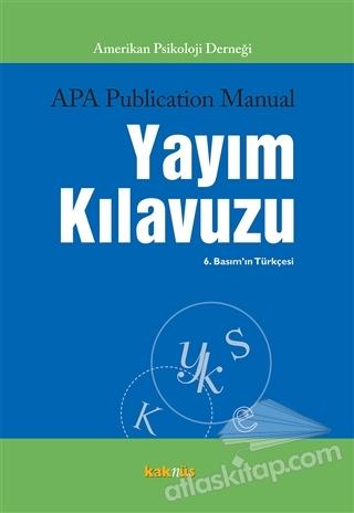 APA PUBLİCATİON MANUAL YAYIM KILAVUZU ( AMERİKAN PSİKOLOJİ DERNEĞİ )