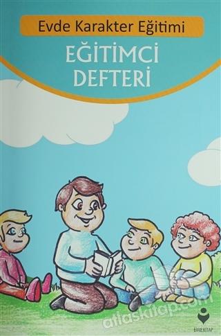 EĞİTİMCİ DEFTERİ ( EVDE KARAKTER EĞİTİMİ )
