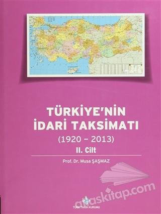 TÜRKİYE'NİN İDARİ TAKSİMATI 2. CİLT (1920 - 2013) (  )