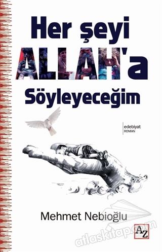 HER ŞEYİ ALLAH'A SÖYLEYECEĞİM (  )