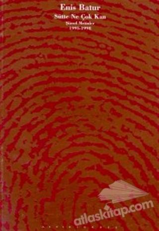 SÜTTE NE ÇOK KAN ŞİİRSEL METİNLER 1995-1998 (  )