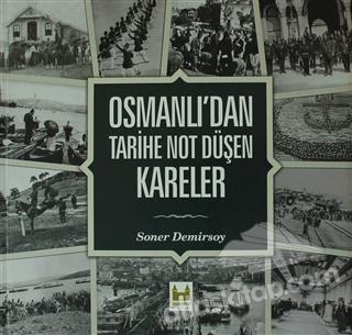 OSMANLI'DAN TARİHE NOT DÜŞEN KARELER ( RESİMLİ )