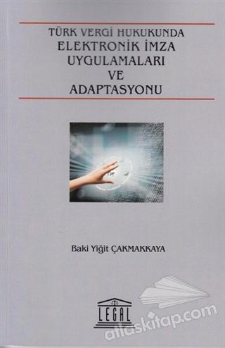 TÜRK VERGİ HUKUKU ELEKTRONİK İMZA UYGULAMALARI VE ADAPTASYONU (  )