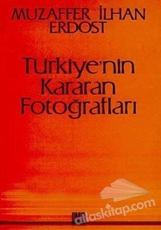 TÜRKİYE'NİN KARARAN FOTOĞRAFLARI (  )