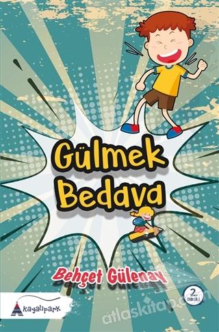 GÜLMEK BEDAVA (  )